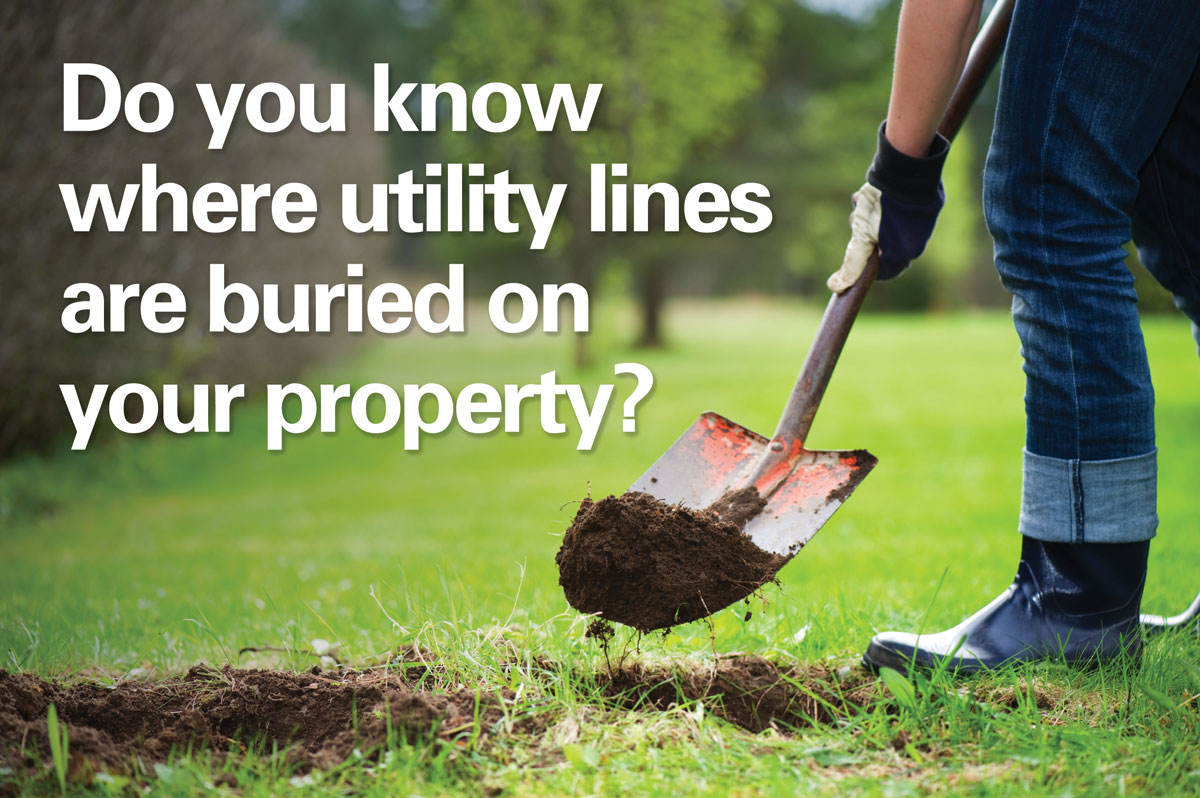 Do you know where utility lines are buried on your property?